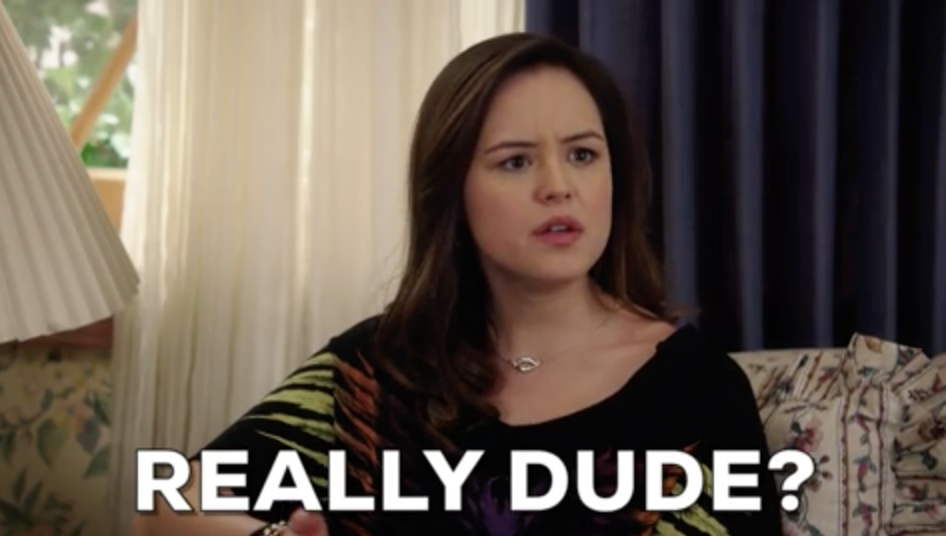 """Erica saying """"Really dude?"""" on The Goldbergs"""