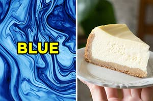 """On the left, an abstract pattern labeled """"blue,"""" and on the right, a New York-style cheesecake"""