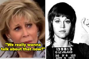 Jane Fonda responding to Megyn Kelly's bizarre interview questions; Jane Fonda posing for her mugshot in 1970, raising her fist in the air