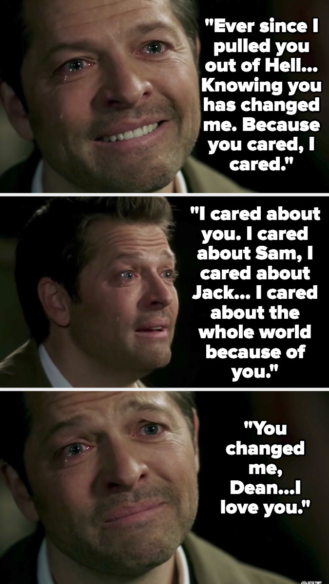 Castiel telling Dean he's changed because of him and that he cares now about people and that he loves Dean