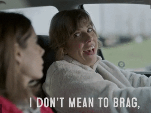 """woman saying, """"I don't mean to brag"""""""