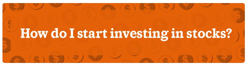How do I start investing in stocks?