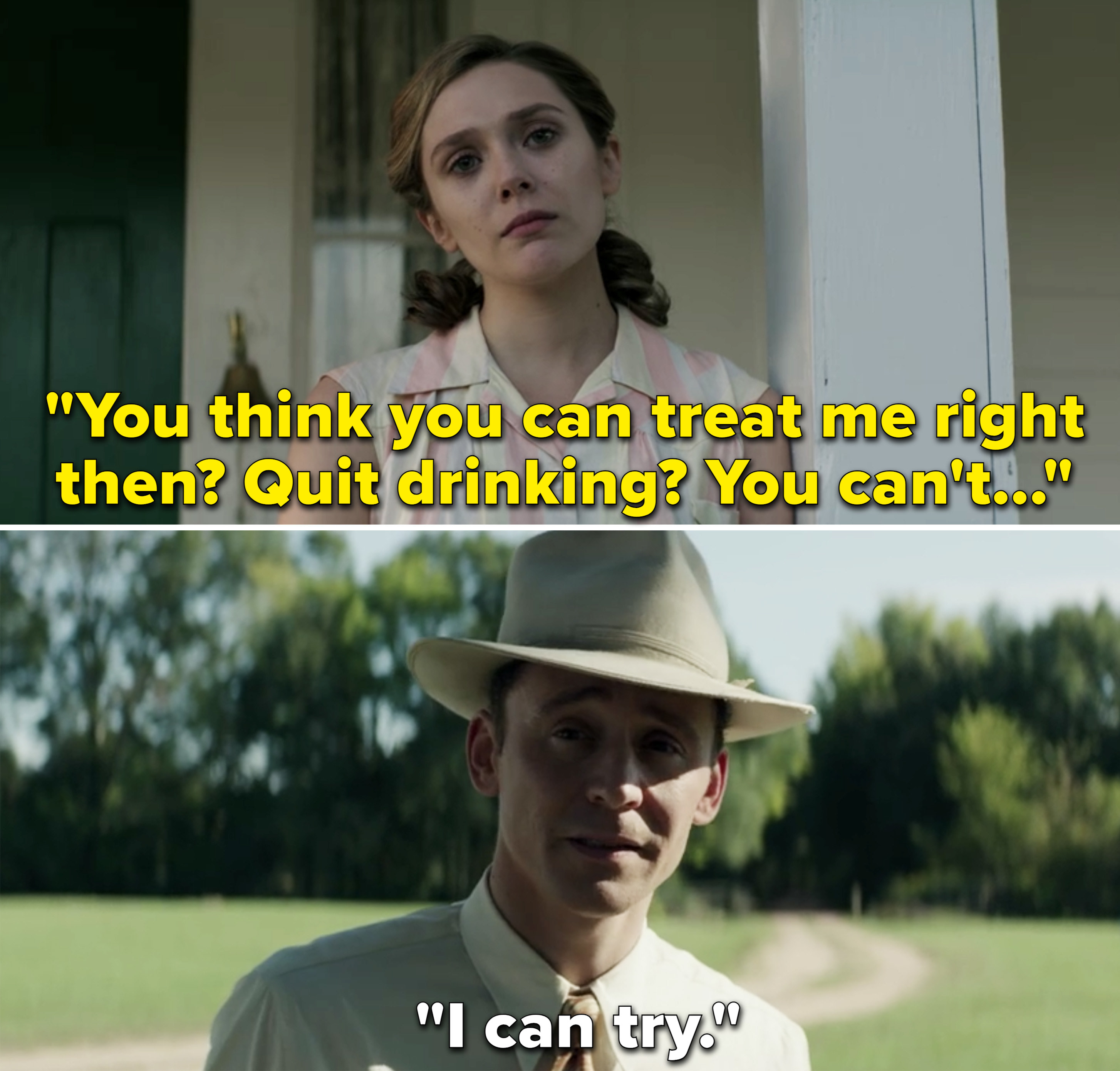 """Audrey saying, """"You think you can treat me right then? Quit drinking? You can't..."""" and Hank saying, """"I can try"""""""