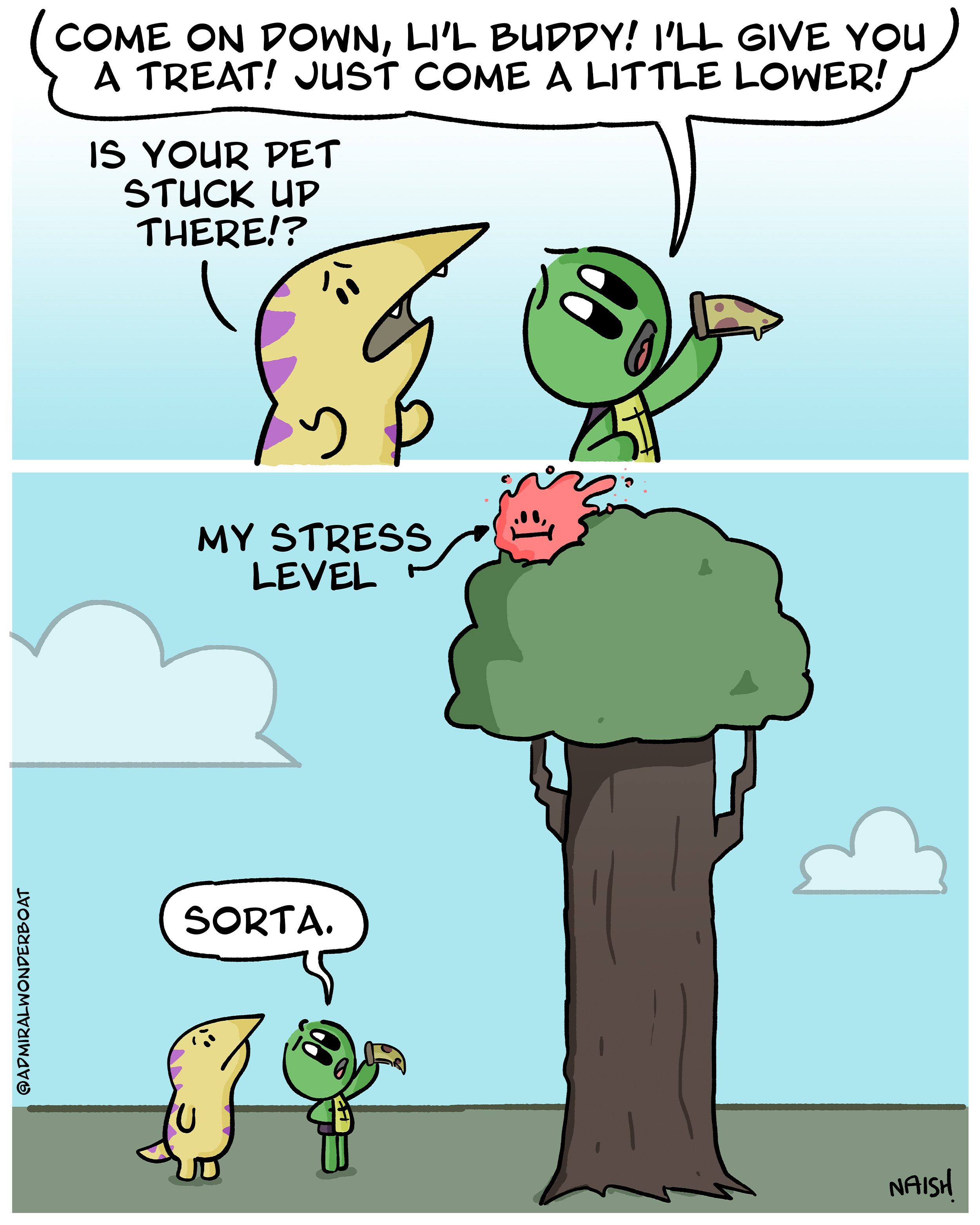 a cartoon turtle seems to be goading their pet out of a tree. when someone inquires if the pet is stuck, the turtle says kind of and it's revealed they're actually just trying to lower their stress levels from tree level