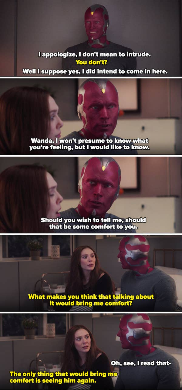 Vision saying he'd like to understand how Wanda is feeling if it would be comforting and her saying the only thing that would do that is seeing Pietro again