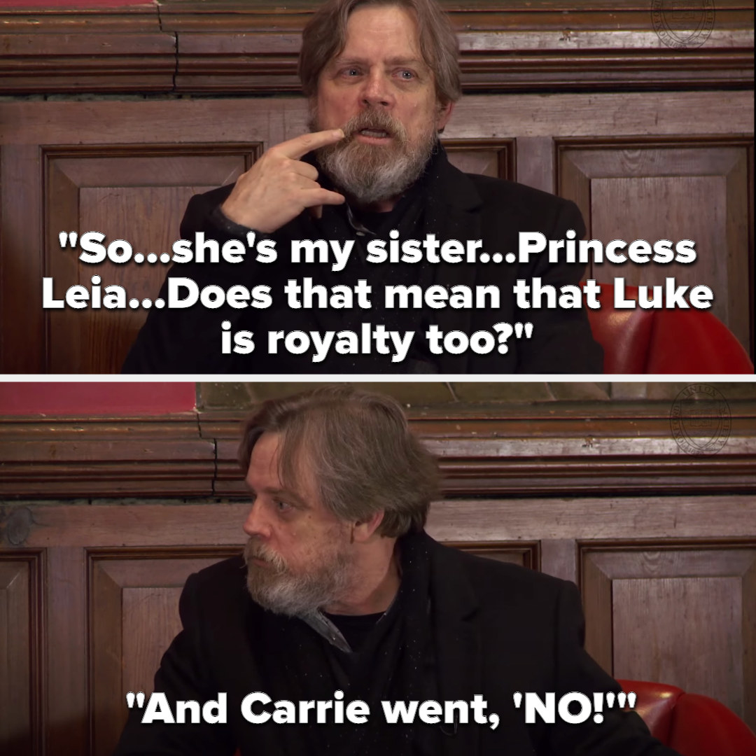 "Mark: ""So...she's my sister...Princess Leia...does that mean that Luke is royalty too? And Carrie went, 'NO!!!'"""