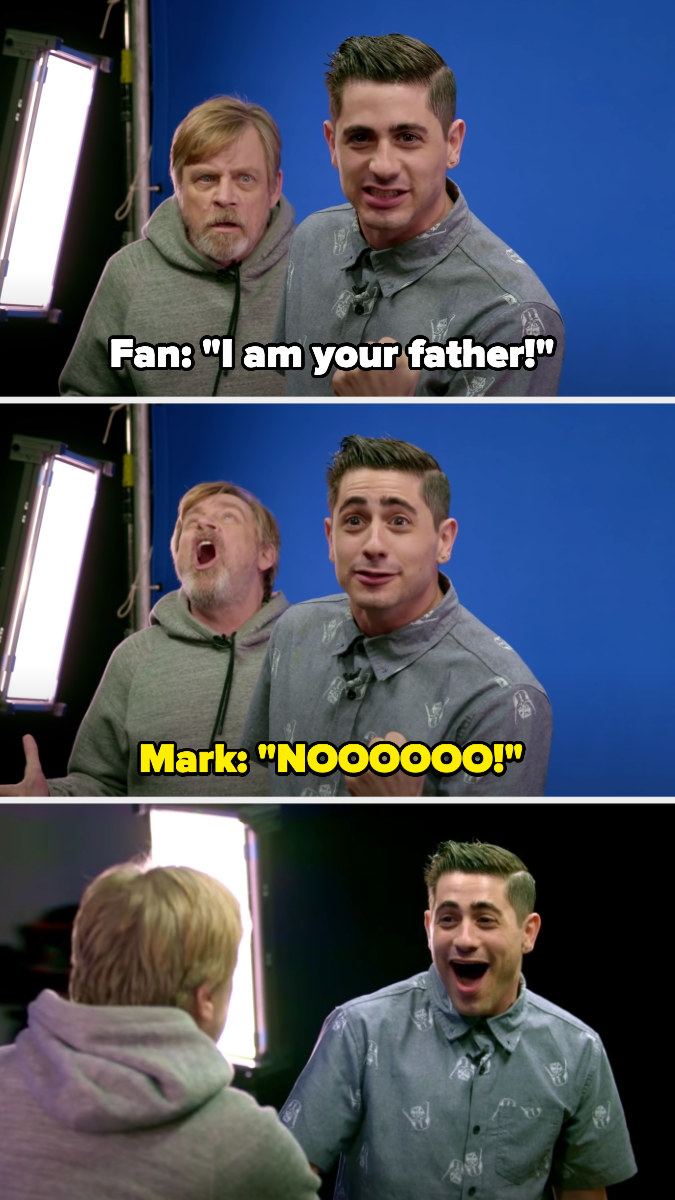 "A fan reads the line ""I am your father"" then Mark creeps up and yells ""NOOO!"" The fan turns in shock"