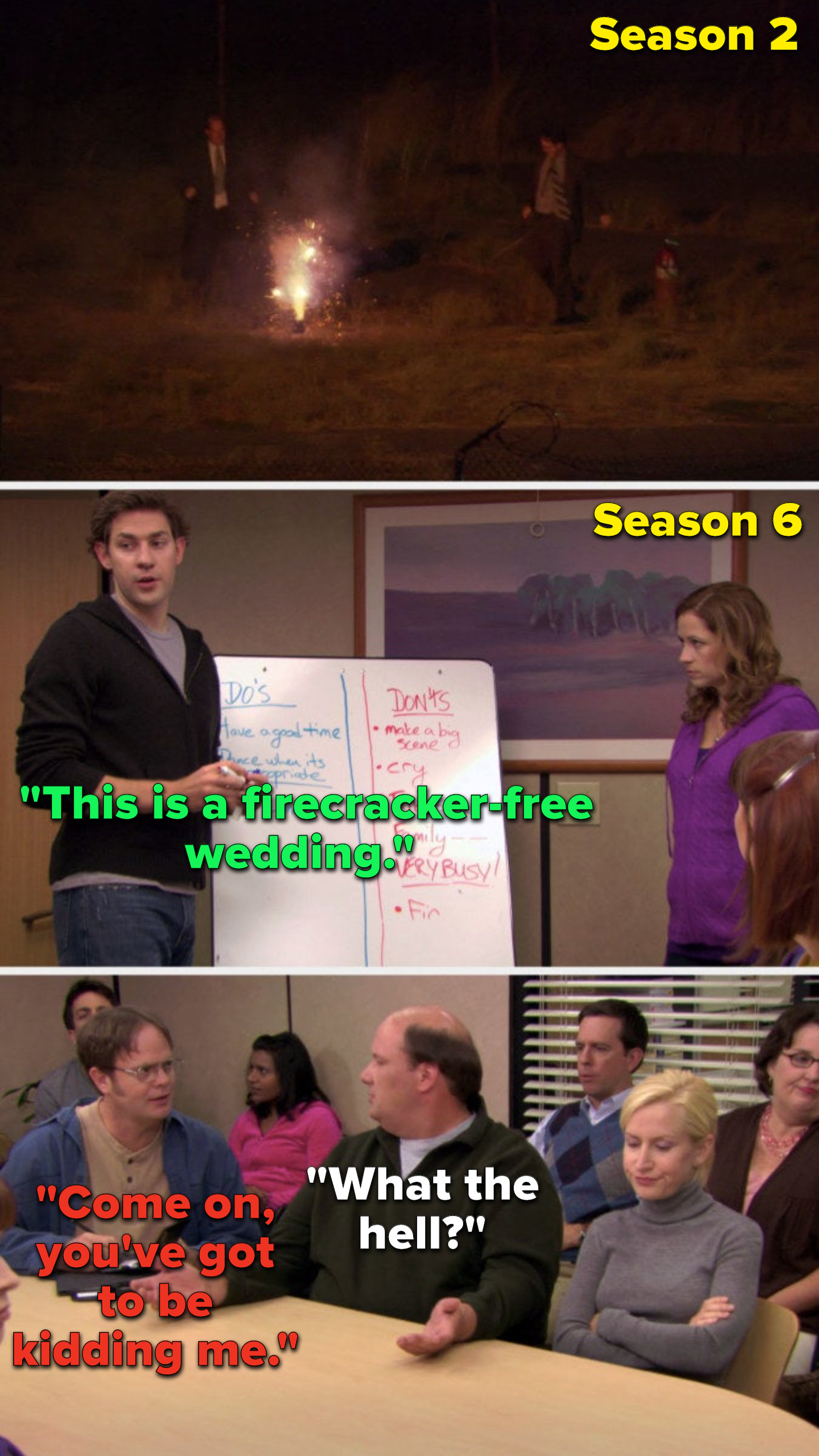 """Dwight and Kevin play with firecrackers, and then later Jim says, """"This is a firecracker-free wedding,"""" and Kevin says """"What the hell,"""" and Dwight says, """"Come on, you've got to be kidding me."""""""