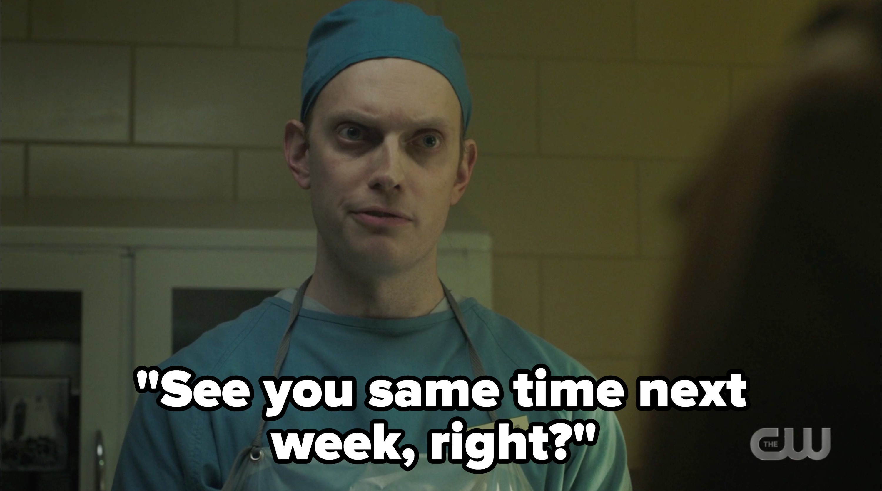 Dr. Curdle Jr. saying see you same time next week, right?