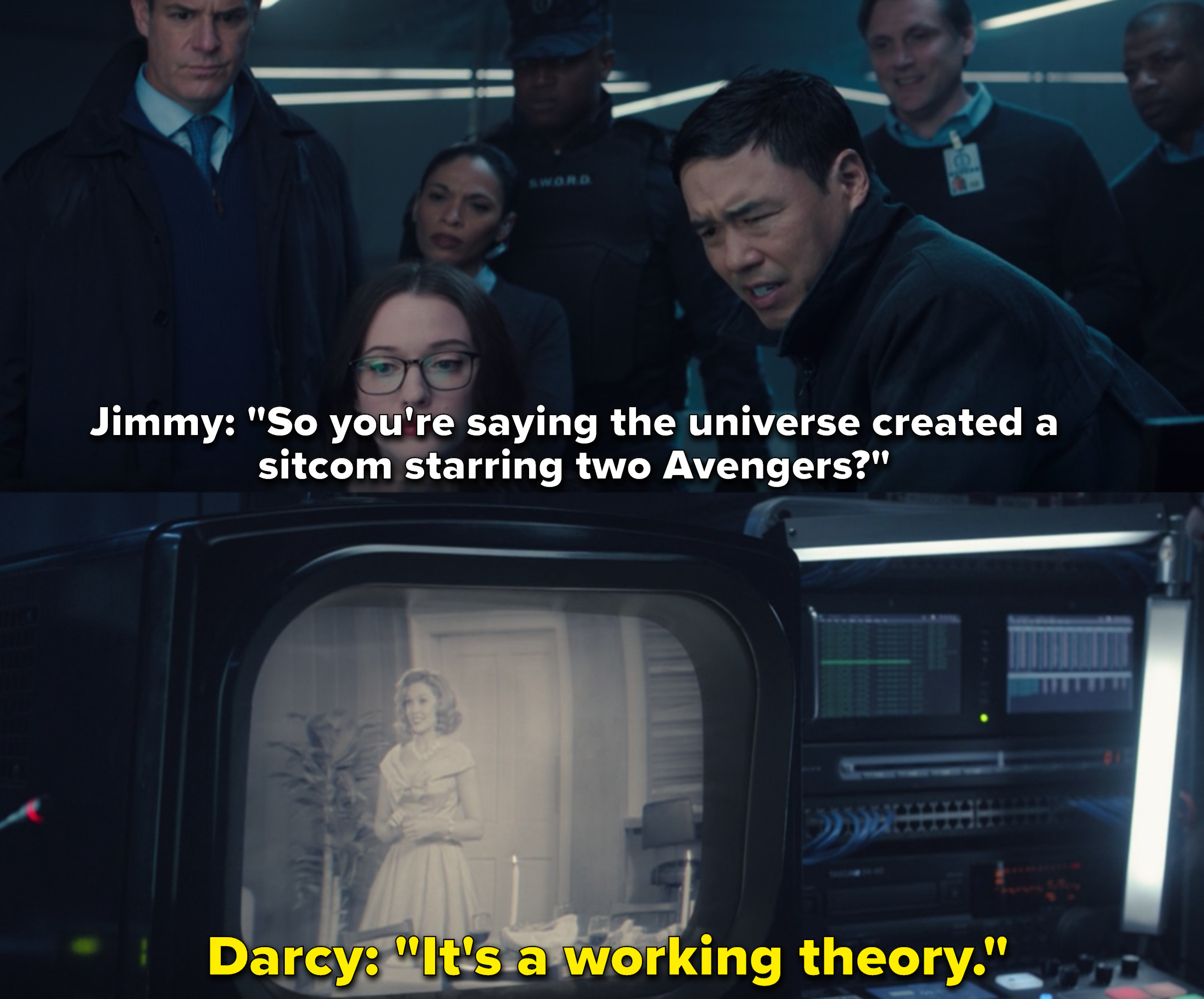 """Jimmy Woo says """"So you're saying the universe created a sitcom starring two Avengers?"""" to which Darcy replies, """"It's a working theory"""""""