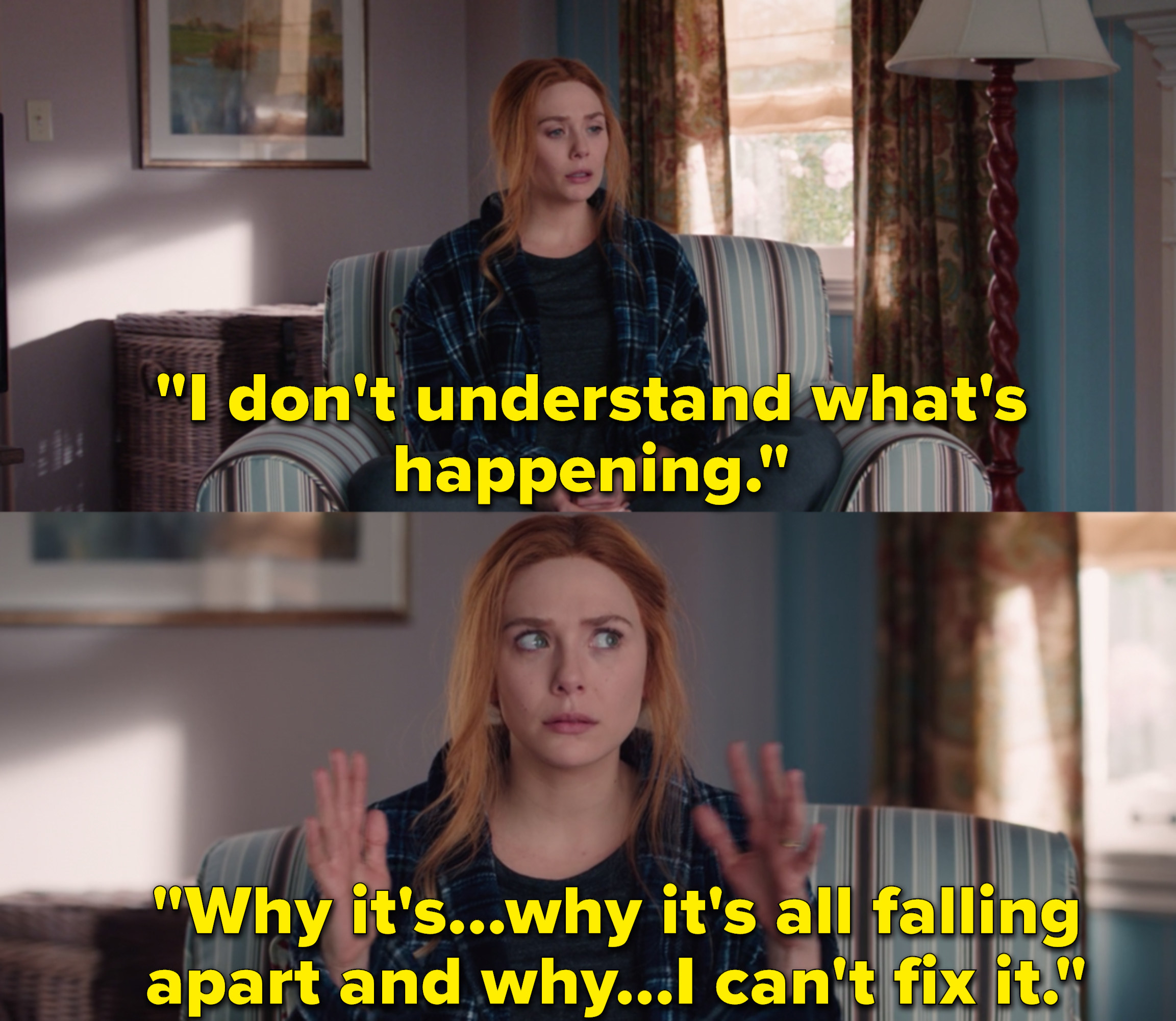 """Wanda says, """"I don't understand what's happening...why it's...why it's all falling apart and why...I can't fix it"""""""