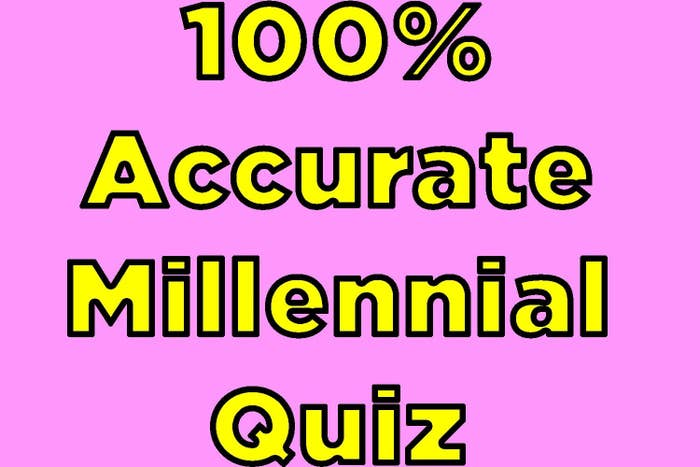 """100% Accurate Millennial Quiz"""
