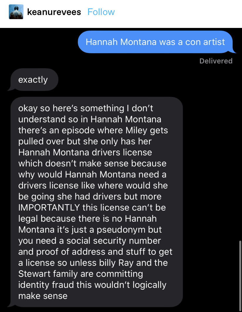 text saying Miley and the other Stewarts are committing identity fraud because Hannah Montana has a driver's license which means she has a social security and proof of address for Hannah who is not a real person