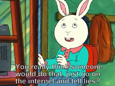 """Buster saying """"you really think someone would do that, just go on the internet and tell lies?"""" on Arthur"""