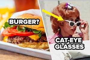 burger? cat eye glasses