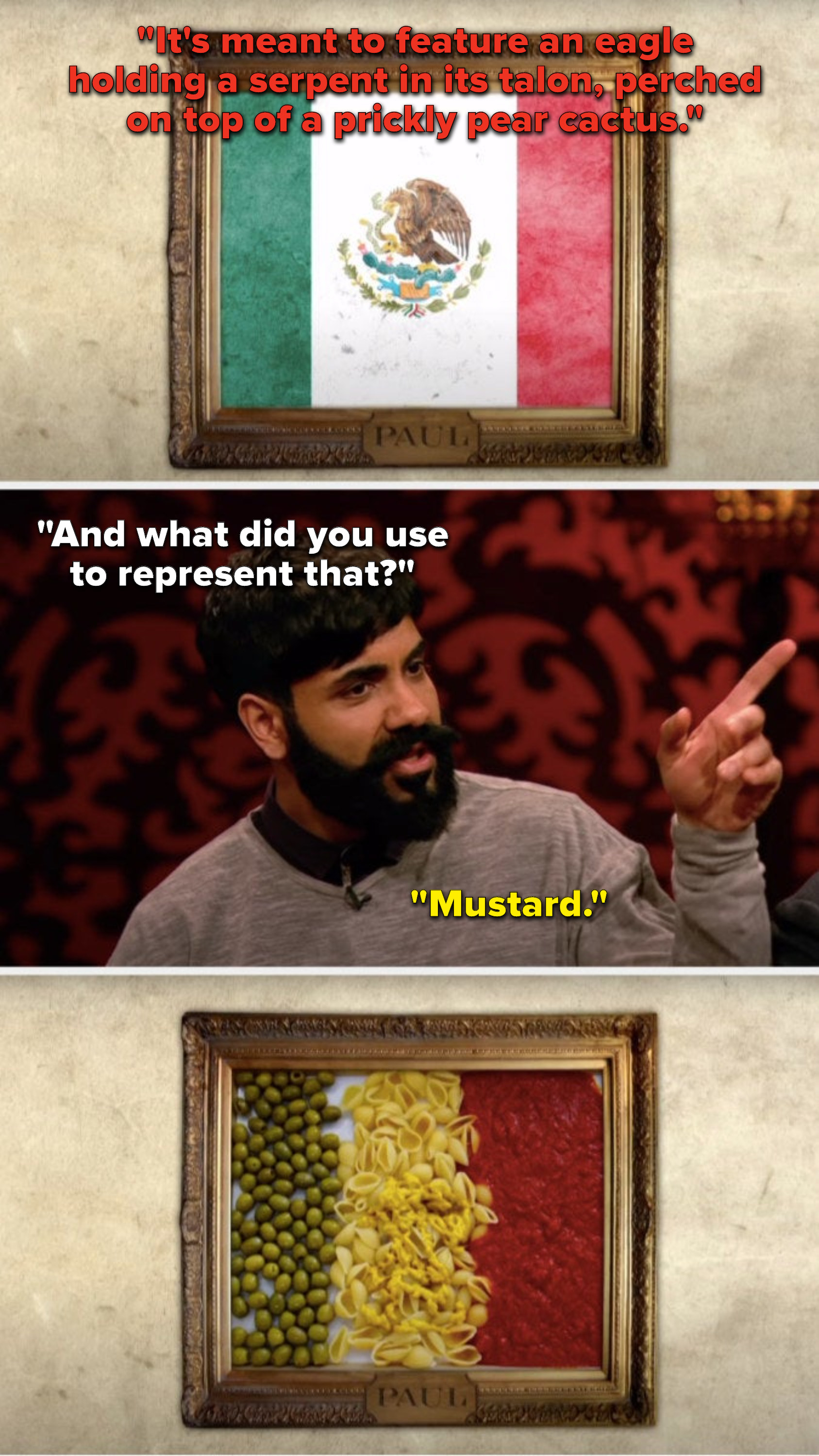"""Alex says, """"It's meant to feature an eagle holding a serpent in its talon, perched on top of a prickly pear cactus,"""" Greg says, """"And what did you use to represent that,"""" Paul Chowdhry, and we look at his very inaccurate Mexican flag"""