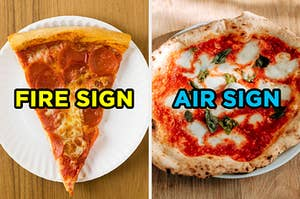 """On the left, a slice of pepperoni pizza on a paper plate labeled """"fire sign,"""" and on the right, a margherita pizza labeled """"air sign"""""""