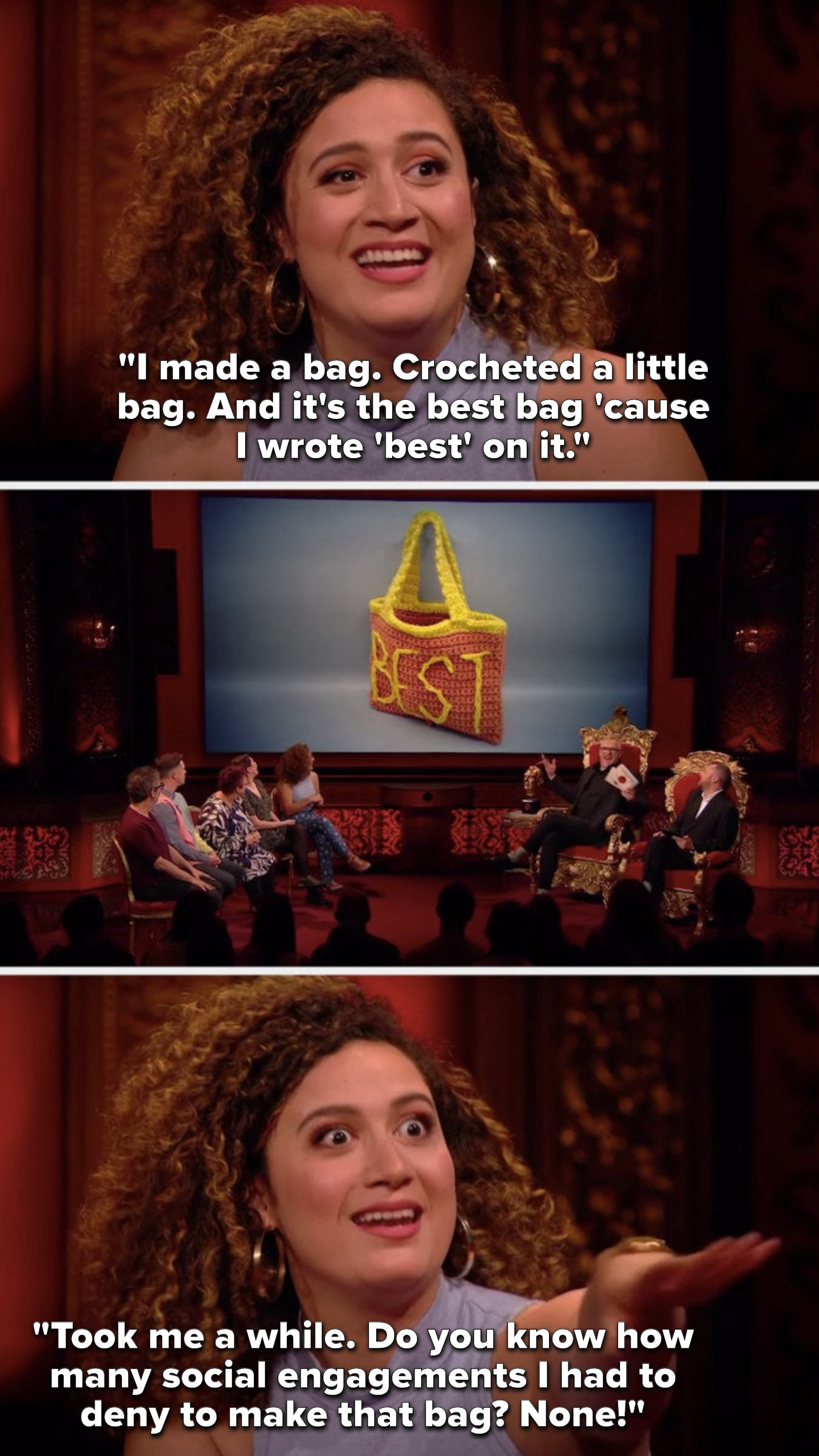 """Rose Matafeo says, """"I made a bag, crocheted a little bag, and it's the best bag 'cause I wrote 'best' on it, took me a while, do you know how many social engagements I had to deny to make that bag, none"""""""