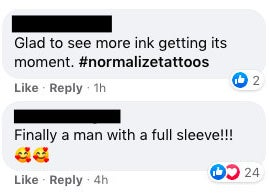"""One person said, """"Glad to see more ink getting its moment #normalizetattoos"""""""