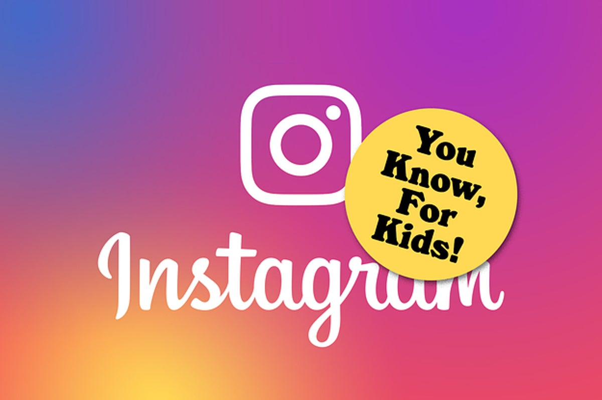 Facebook Is Building An Instagram For Kids Under The Age Of 13