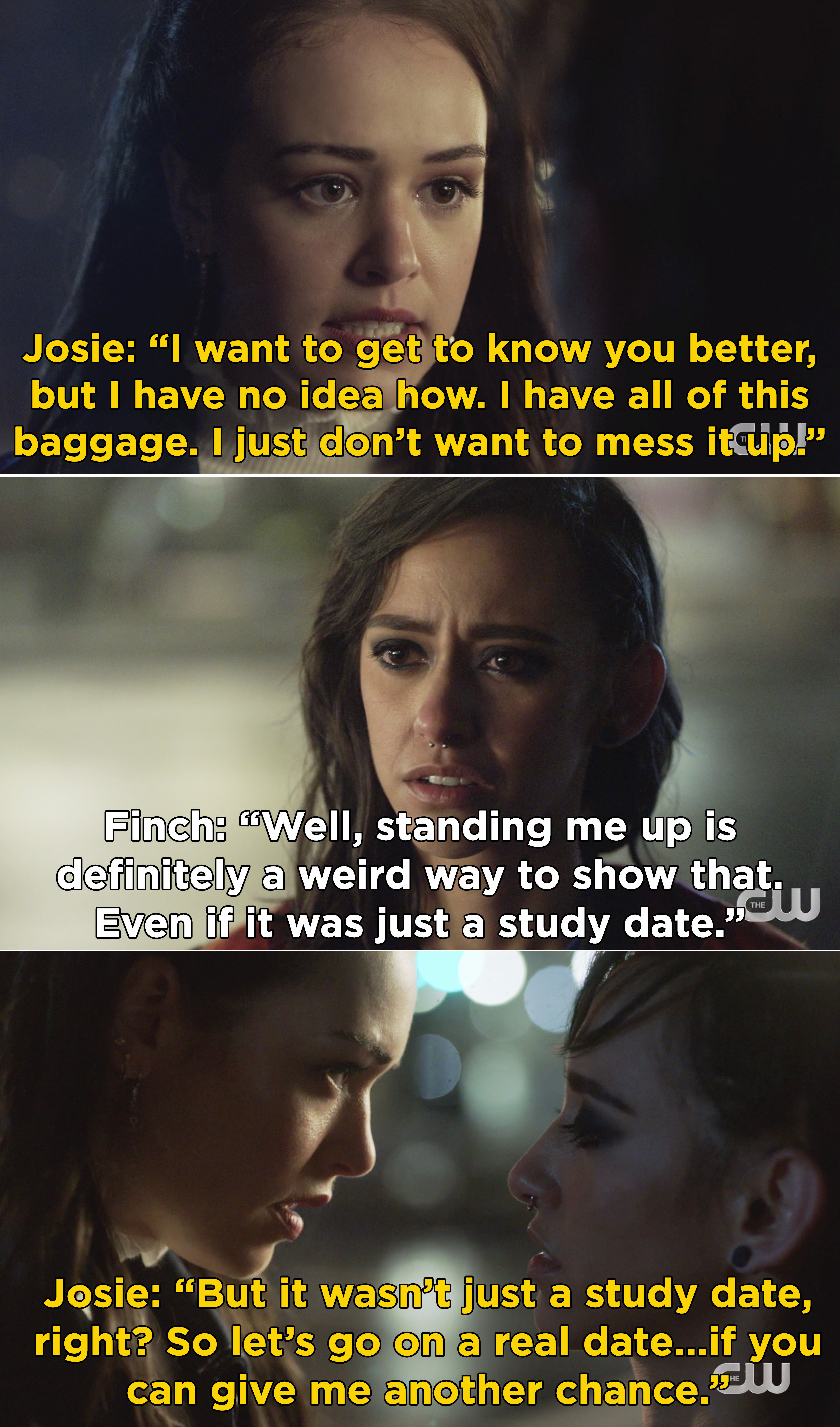 Josie telling Finch that she wants to go on a real date with her and that she doesn't want to mess this up