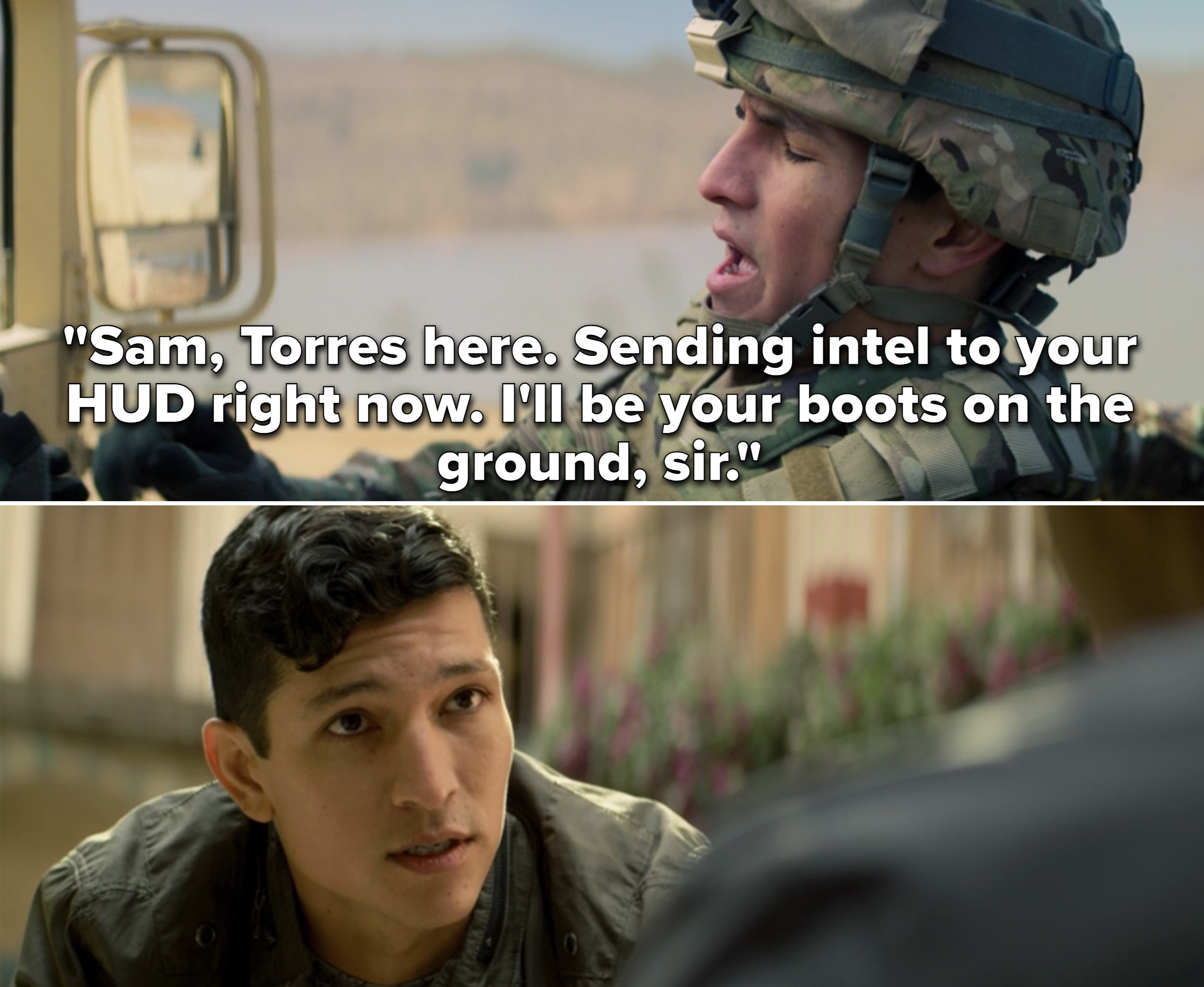 """Torres saying, """"Sam, Torres here. Sending intel to your HUD right now. I'll be your boots on the ground, sir"""""""