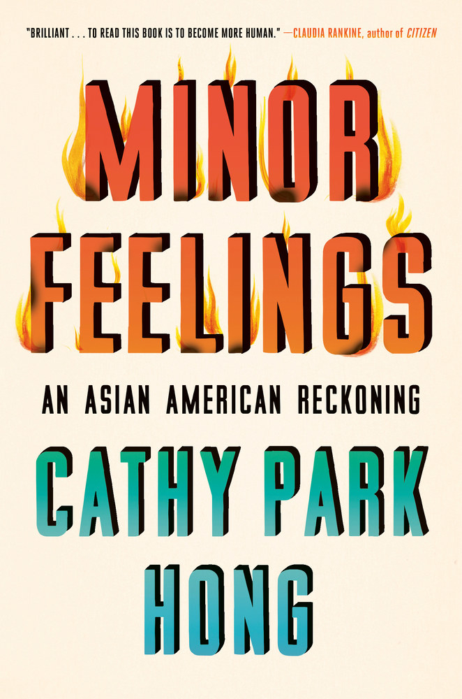 """The cover of the book """"Minor Feelings: An Asian American Reckoning"""" with the title written in block letters"""