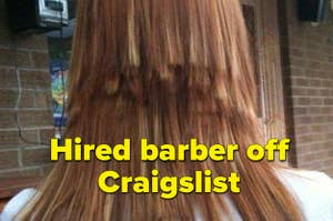 An unevenly cut hairstyle and the text: hired barber off craigslist