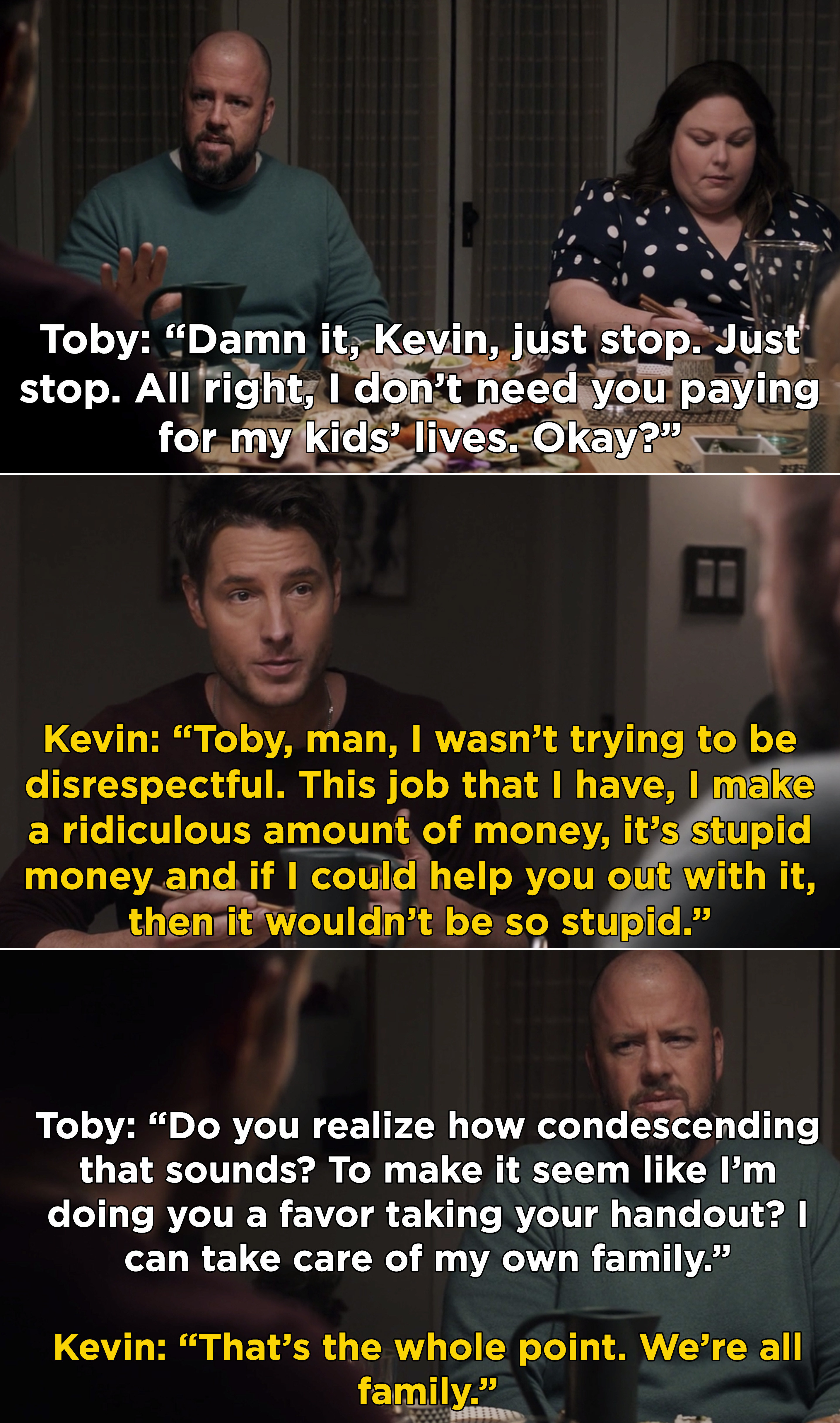 Toby telling Kevin that he doesn't want his money because he can take care of his own family