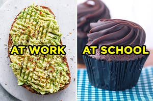 """On the left, a slice of avocado toast labeled """"at work,"""" and on the right, a chocolate cupcake labeled """"at school"""""""