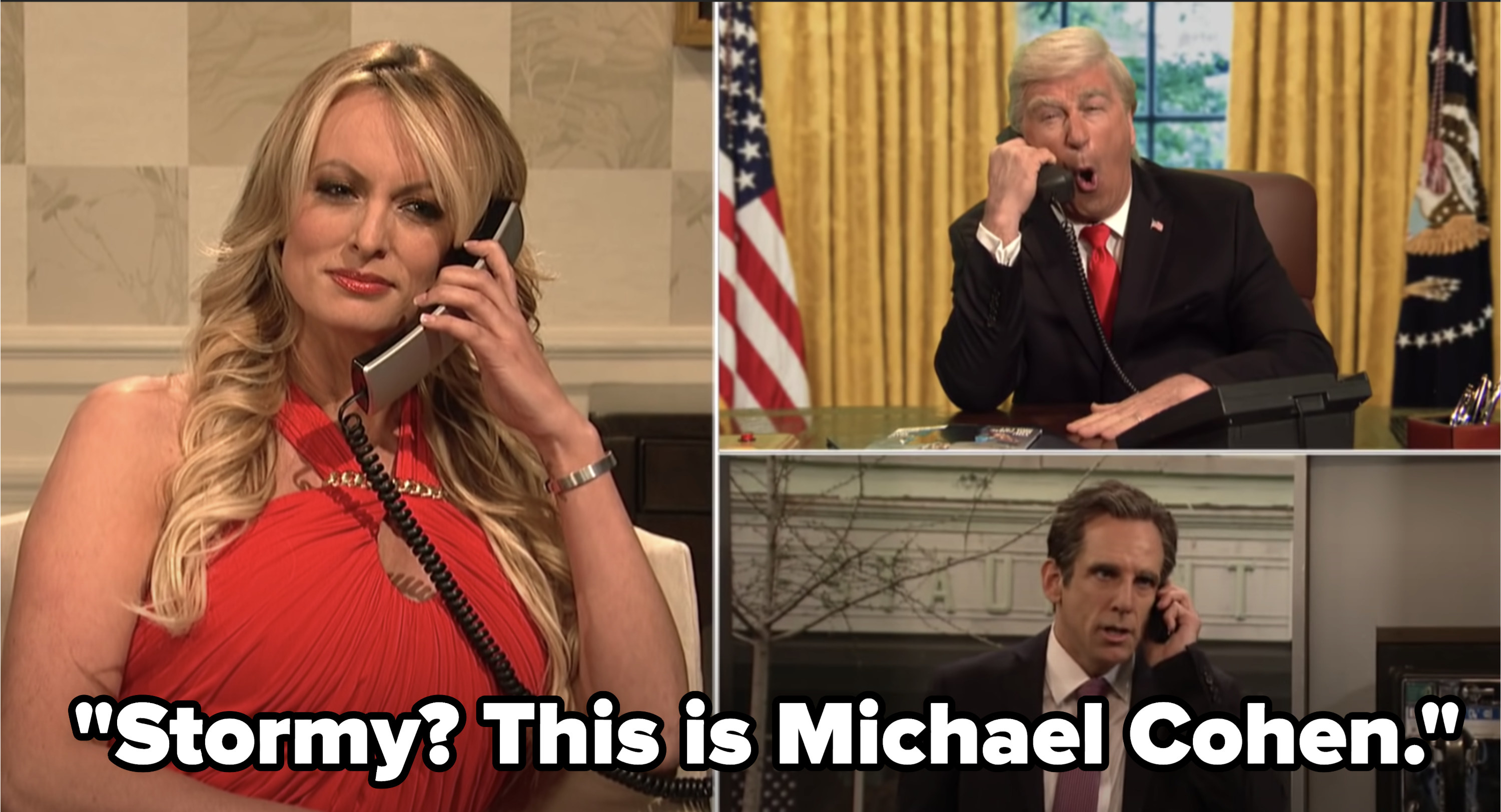 Ben Stiller as Michael Cohen calling Stormy and saying it's Michael Cohen with Alec Baldwin as Trump also on the line