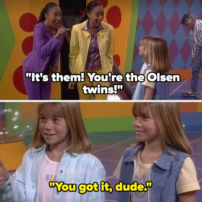 """On Sister, Sister, Tia and Tamera recognize the Olsen twins, and one of the twins responds """"You got it, dude"""""""