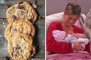 """On the left, some chocolate chip cookies with flaky sea salt on top, and on the right, Rachel from """"Friends"""" holding her baby in a hospital bed"""