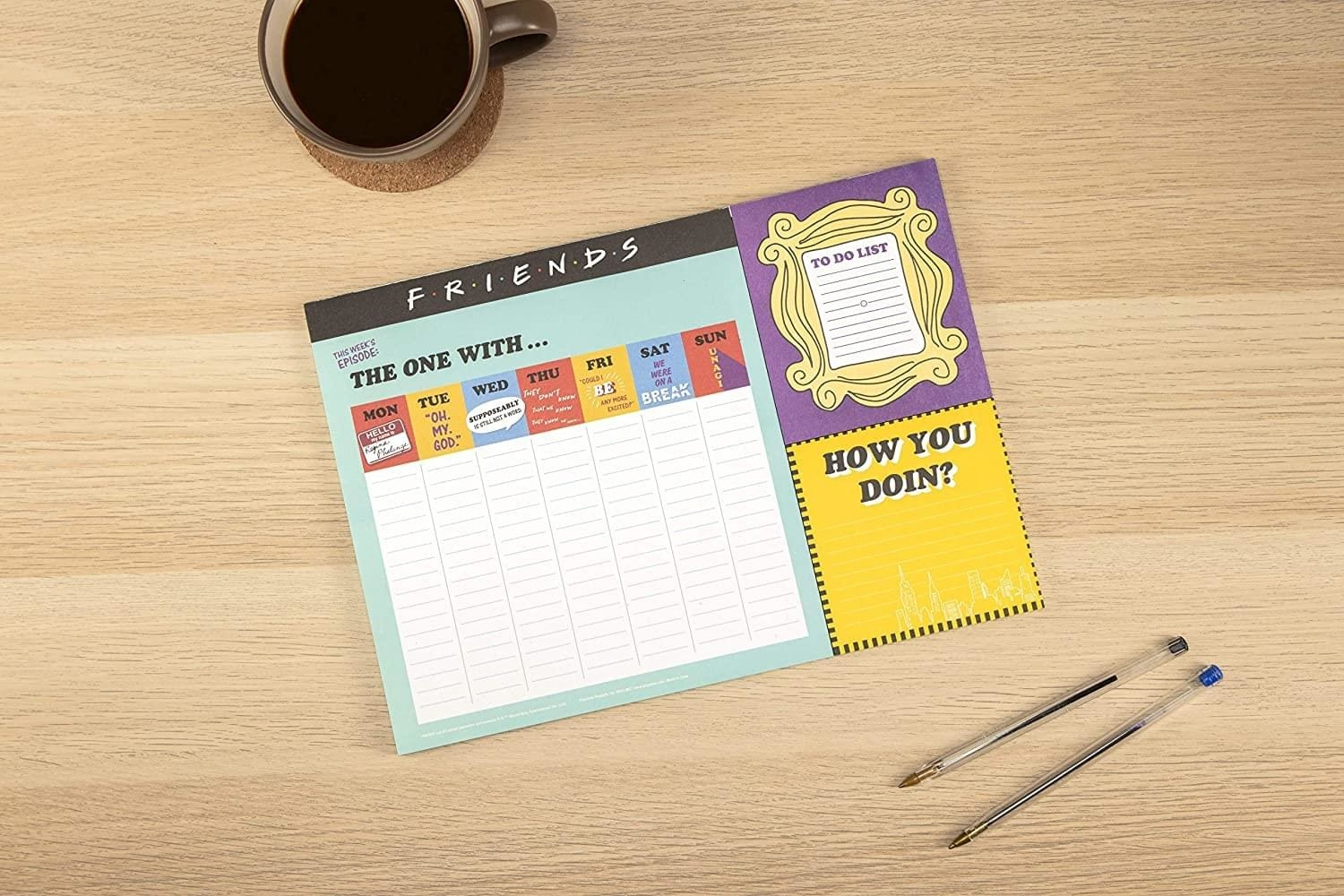 Friends-themed weekly calendar placed on desk