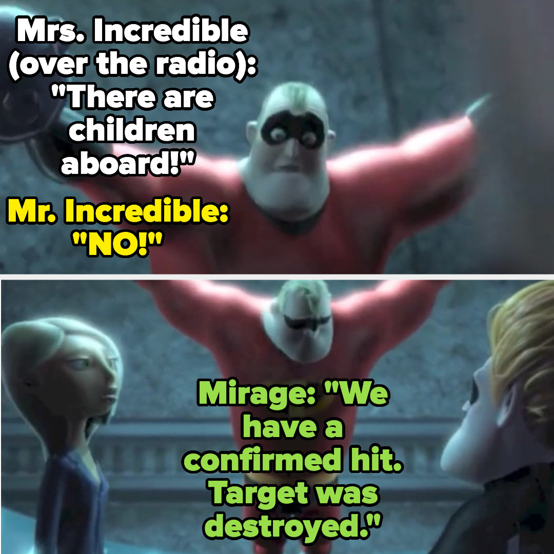 """Mrs. Incredible says over the radio that there are children aboard, and Mr. Incredible shouts """"no!"""" Mirage says the target was destroyed"""