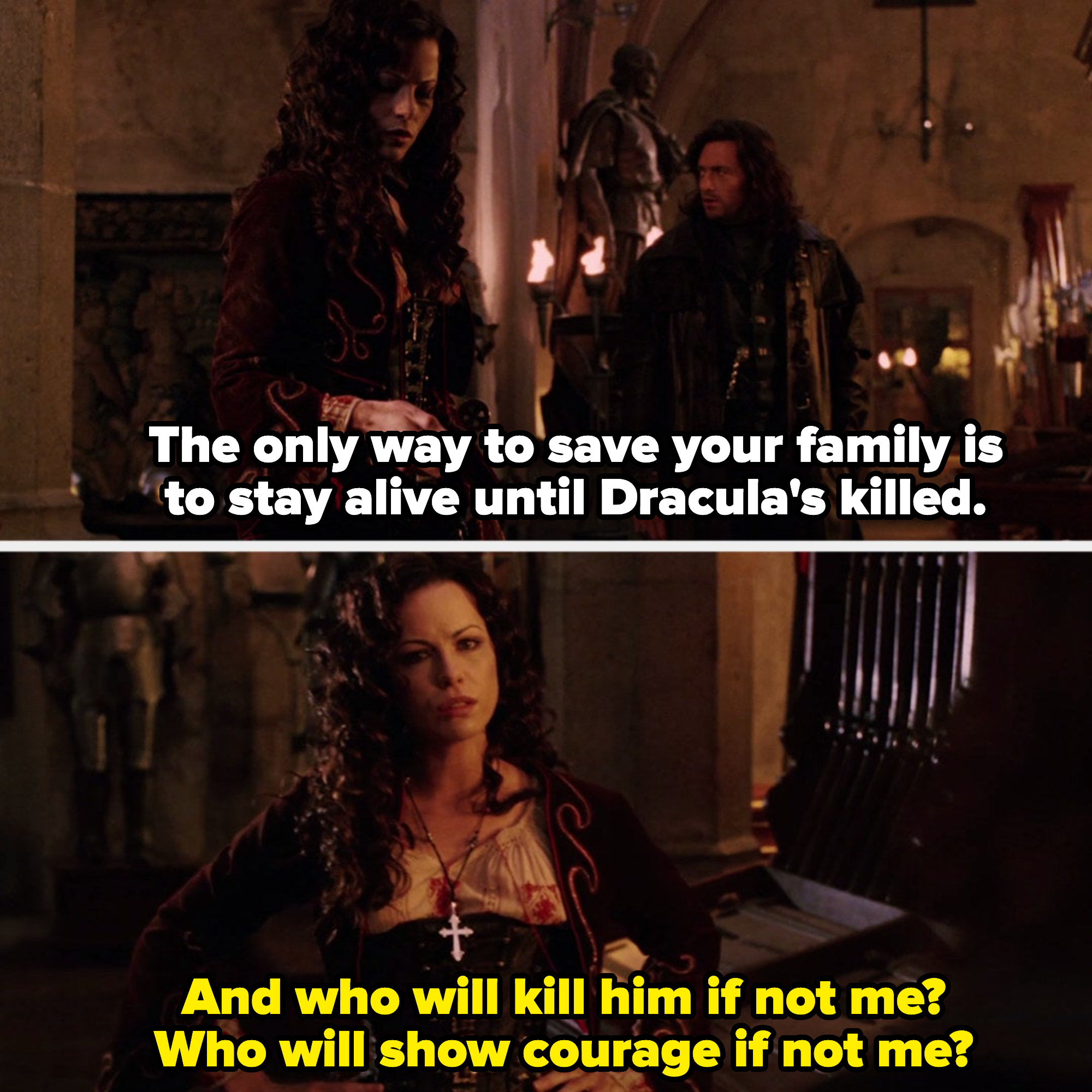 """Anna telling Van Helsing: """"Who will kill [Dracula] if not me? Who will show courage if not me?"""""""