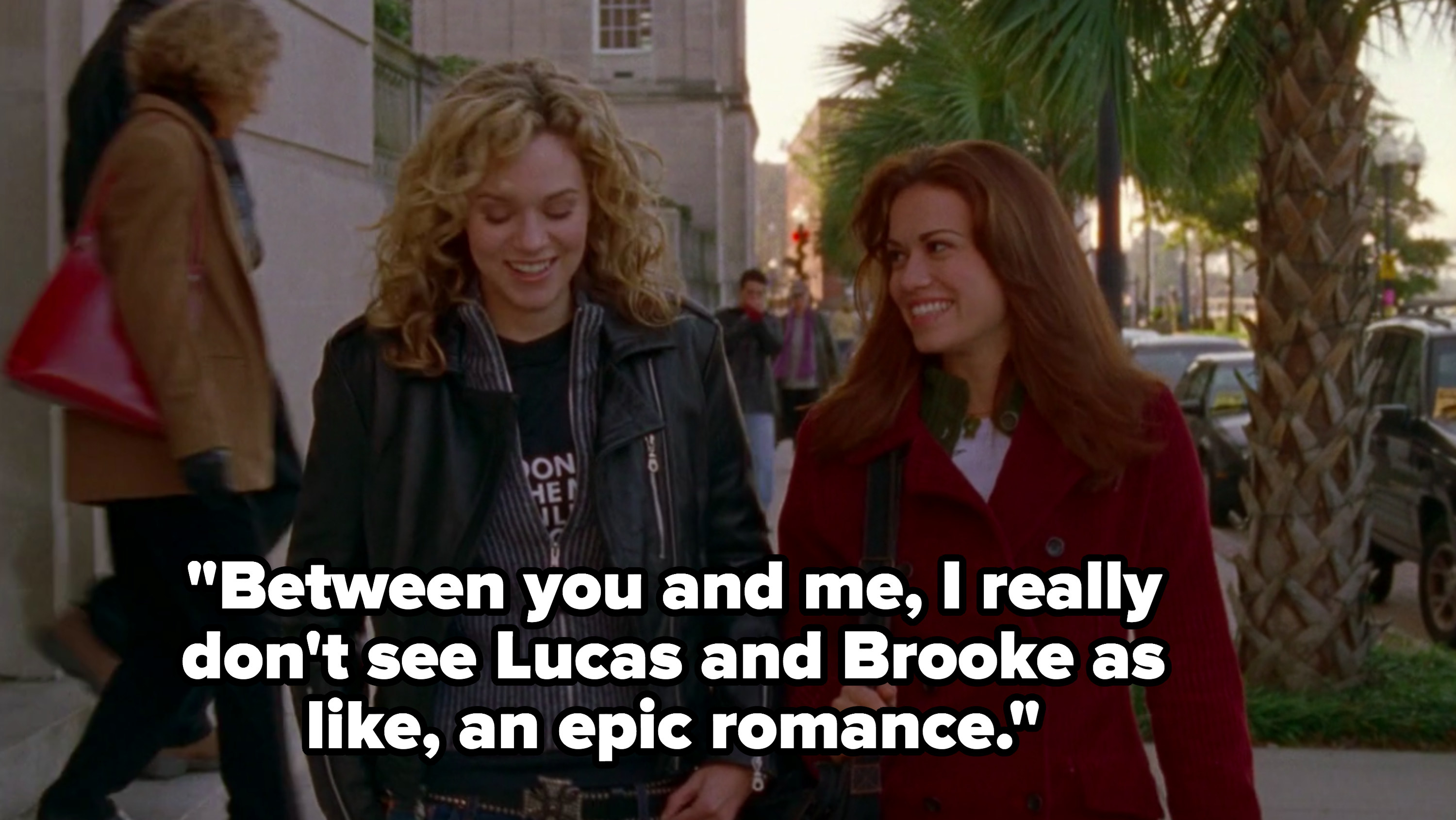 Haley says she doesn't see Lucas and Brooke being an epic romance