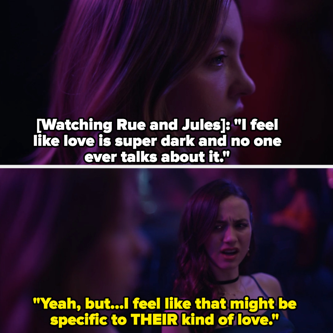 Cassie says love is super dark and Lexi says maybe that's just Rue and Jules' love