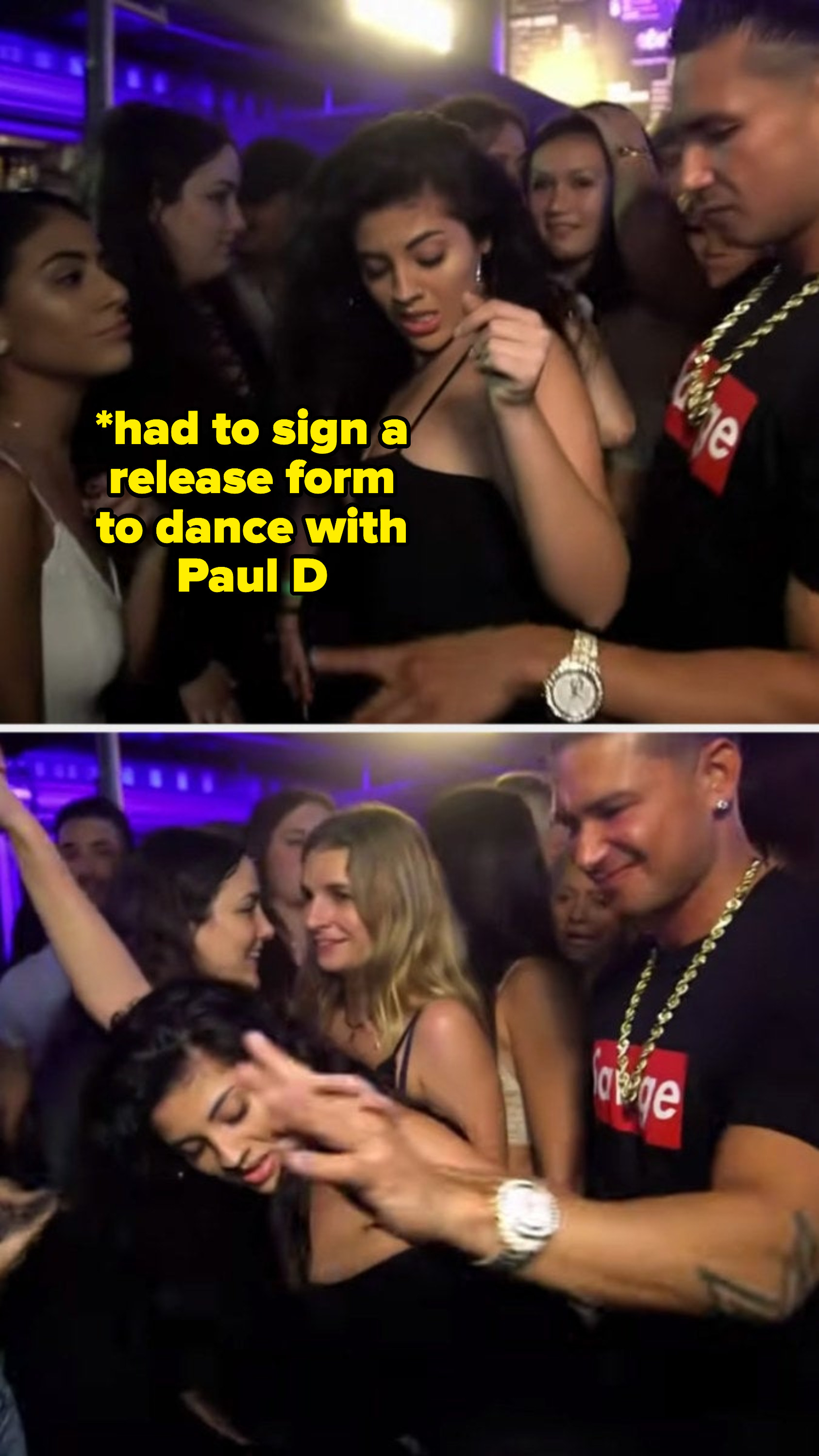 "a woman dancing with pauly d with the text ""had to sign a release form"""