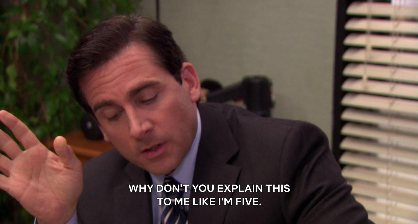 """Michael from """"The Office"""": """"Why don't you explain this to me like I'm five"""""""