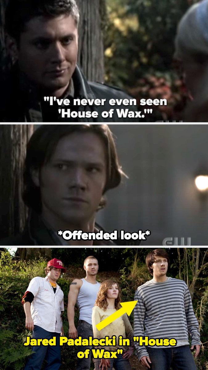 Dean says he's never seen House of Wax, and Sam looks offended — then there's a photo of Jared Padalecki in House of Wax