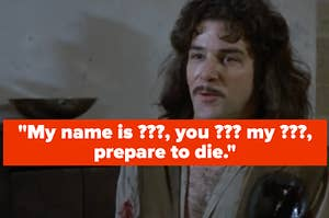 Inigo Montoya paired with a butchered version of his iconic quote