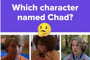 """A label reads: """"Which character names Chad?"""" with three characters facing each other and a think face emoji in the center"""