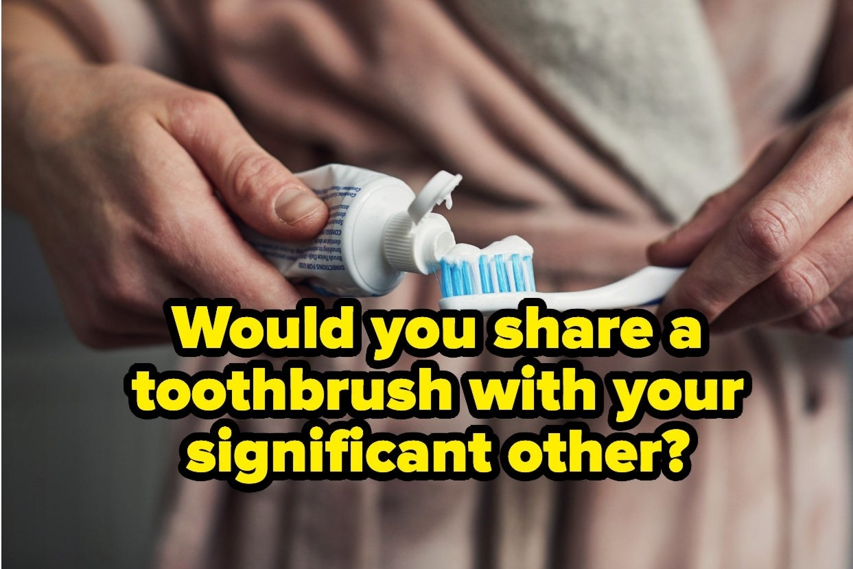 """Person putting toothpaste on toothbrush with the words """"Would you share a toothbrush with your significant other?"""""""