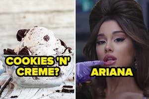 cookies and creme? ariana