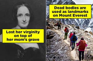 """Mary Shelley labeled """"Lost her virginity on top of her mom's grave,"""" and hikers labeled """"Dead bodies are used as landmarks on Mount Everest"""""""