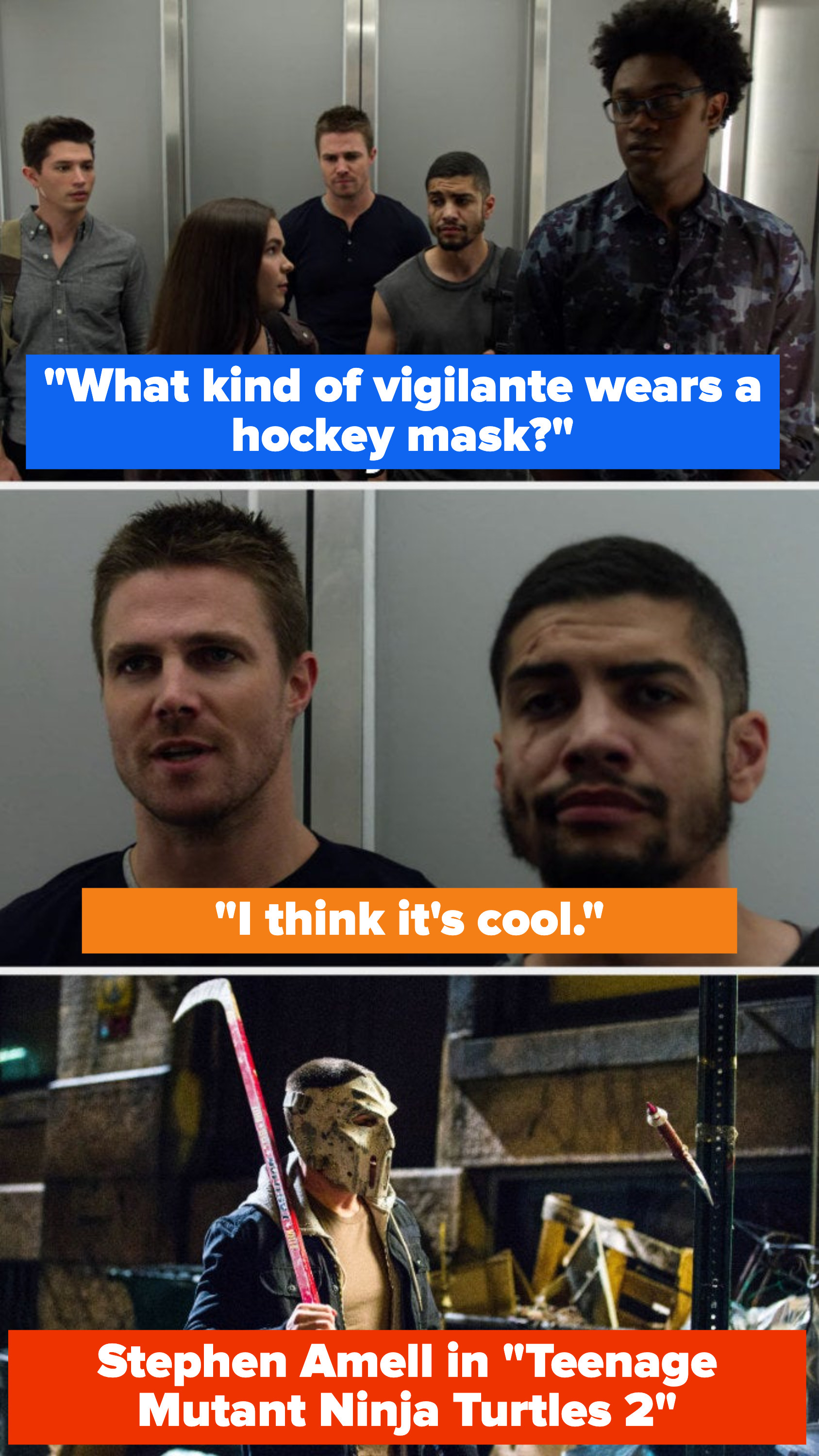 "Eleanor says ""What kind of vigilante wears a hockey mask?"" And Oliver says he thinks it's cool on Arrow, then we see Stephen Amell wearing a hockey past in Teenage Mutant Ninja Turtles 2"