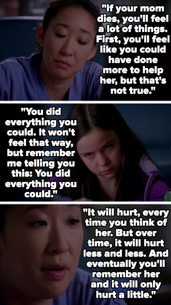Cristina tells a young girl that if her mom dies, she'll feel like she could've done more, but that's not true; she did everything she could. Cristina says it'll hurt every time she thinks of her mom, but will hurt less and less over time
