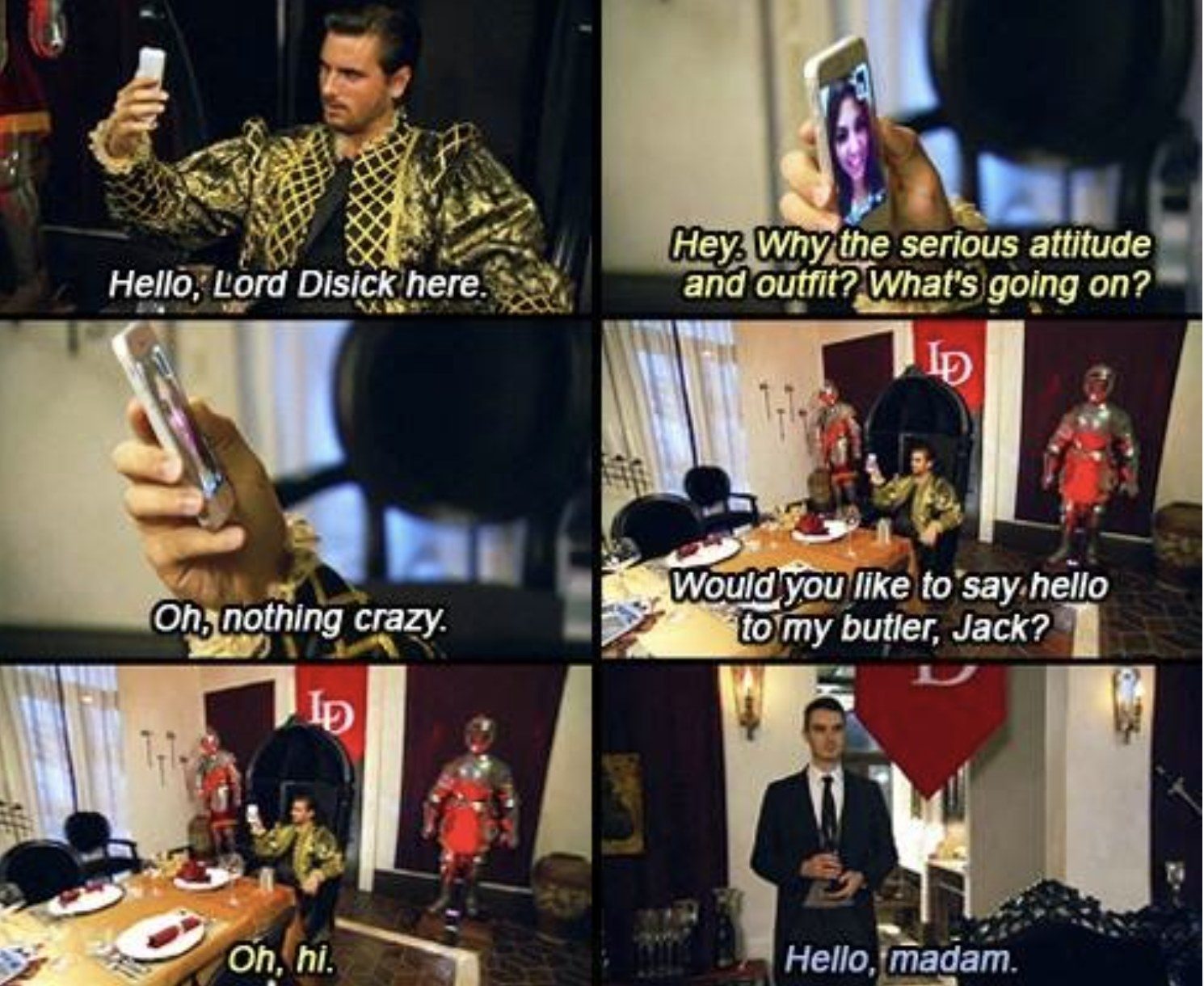 """Six images showing """"Lord Disick,"""" with him asking Kourtney if she wants to say hello to his butler"""