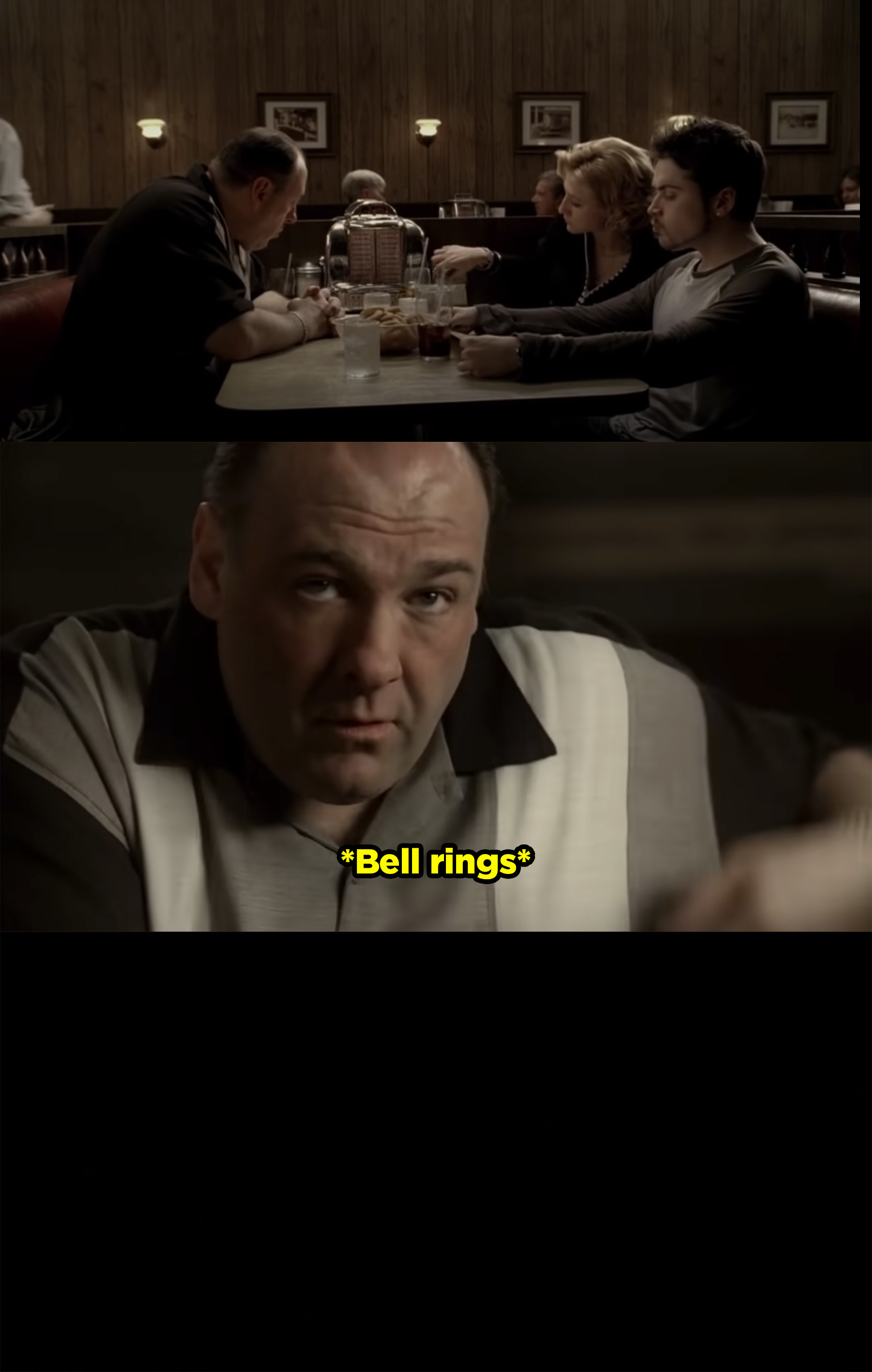 The Sopranos are sitting in a diner and then the door opens and a bell rings. Tony looks up and the screen goes black.